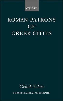 Roman Patrons of Greek Cities