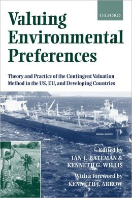 Valuing Environmental Preferences: Theory and Practice of the Contingent Valuation Method in the US, EU, and Developing Countries