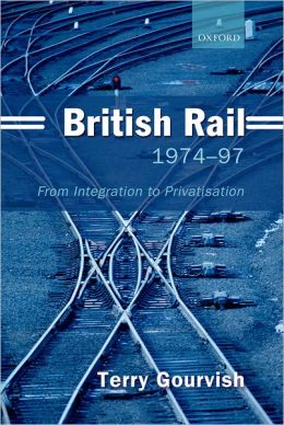 British Rail, 1974-1997: From Integration to Privatisation