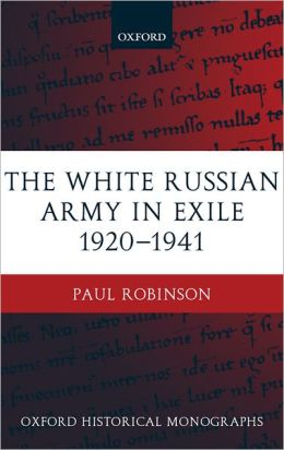 The White Russian Army in Exile 1920-1941