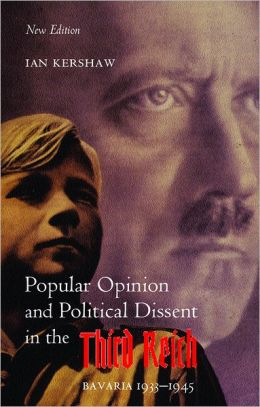 Popular Opinion and Political Dissent in the Third Reich: Bavaria 1933-1945