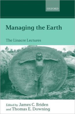 Managing the Earth: The Linacre Lectures