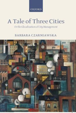 A Tale of Three Cities: Or the Globalization of City Management