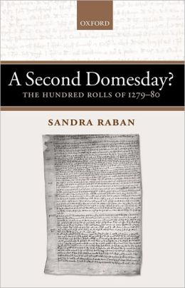 A Second Domesday?: The Hundred Rolls of 1279-1280