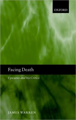 Facing Death: Epicurus and His Critics