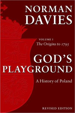 God's Playground: A History of Poland in Two Volumes