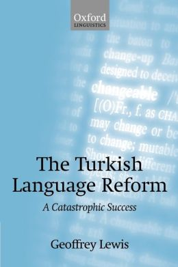 The Turkish Language Reform: A Catastrophic Success