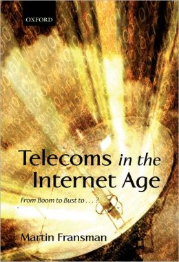 Telecoms in the Internet Age: From Boom to Bust To...?