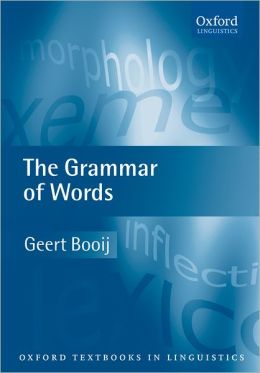 The Grammar of Words (Oxford Textbooks in Linguistics Series)