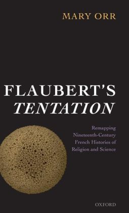 Flaubert's Tentation: Remapping Nineteenth-Century French Histories of Religion and Science