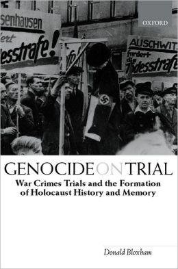Genocide on Trial: War Crimes Trials and the Formation of Holocaust History and Memory