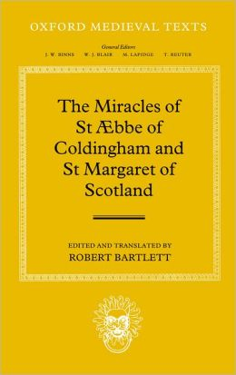 The Miracles of Saint i'Abbe of Coldingham and Saint Margaret of Scotland