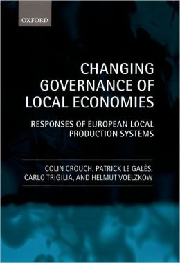 Changing Governance of Local Economies: Responses of European Local Production Systems