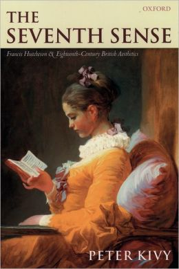 The Seventh Sense: Frances Hutcheson and Eighteenth-Century British Aesthetics