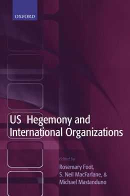 US Hegemony and International Organizations