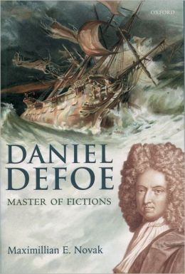 Daniel DeFoe: Master of Fictions: His Life and Ideas