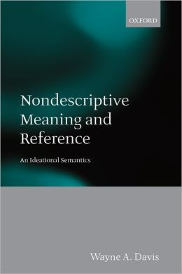 Non-Descriptive Meaning and Reference: An Ideational Semantics