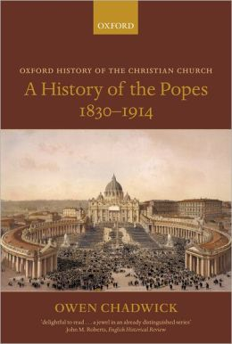 A History of the Popes, 1830-1914