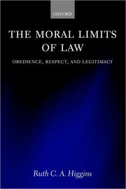 The Moral Limits of Law: Obedience, Respect, and Legitimacy
