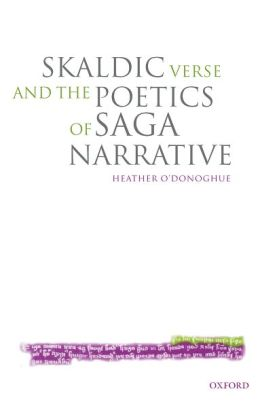 Skaldic Verse and the Poetics of Saga Narrative