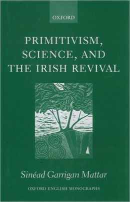 Primitivism, Science, and the Irish Revival