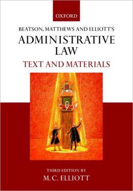 Beatson, Matthews and Elliott's Administrative Law
