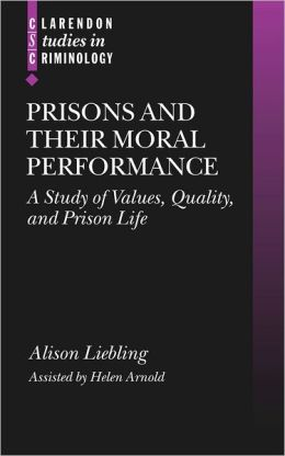 Prisons and Their Moral Performance: A Study of Values, Quality, and Prison Life