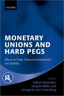 Monetary Unions and Hard Pegs: Effects on Trade, Financial Development, and Stability