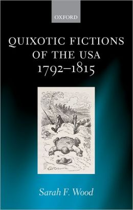 Quixotic Fictions of the USA 1792-1815