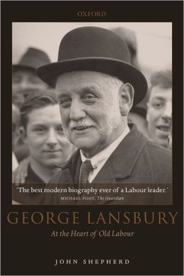 George Lansbury: At the Heart of Old Labour