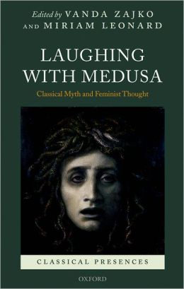 Laughing with Medusa: Classical Myth and Feminist Thought
