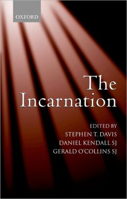 The Incarnation: An Interdisciplinary Symposium on the Incarnation of the Son of God