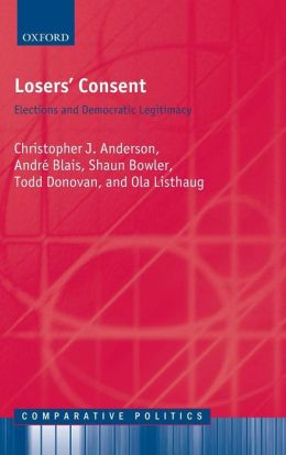 Losers' Consent: Elections and Democratic Legitimacy