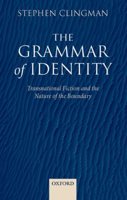 The Grammar of Identity: Transnational Fiction and the Nature of the Boundary