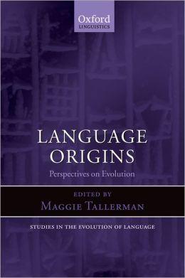 Language Origins: Perspectives on Evolution