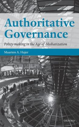 Authoritative Governance: Policy Making in the Age of Mediatization