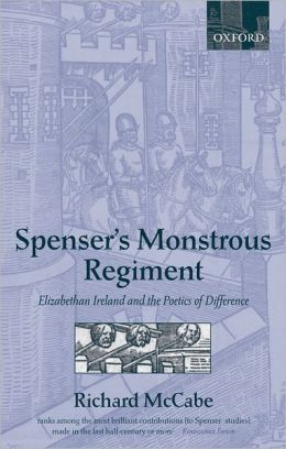 Spenser's Monstrous Regiment: Elizabethan Ireland and the Poetics of Difference