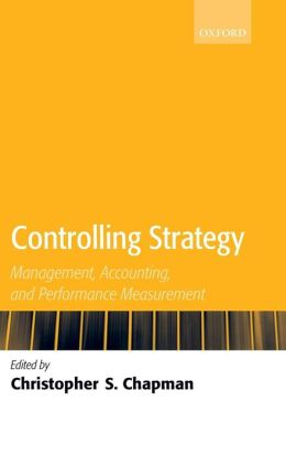 Controlling Strategy: Management, Accounting, and Performance Measurement