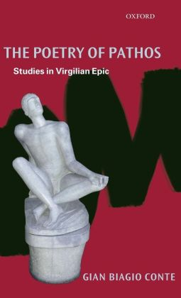 The Poetry of Pathos: Studies in Virgilian Epic