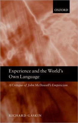 Experience and the World's Own Language: A Critique of John Mcdowell's Empiricism