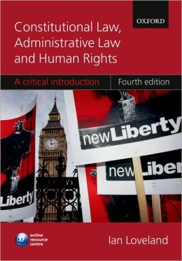 Constitutional Law, Administrative Law and Human Rights: A Critical Introduction
