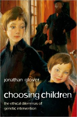 Choosing Children: The Ethical Dilemmas of Genetic Intervention