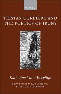 Tristan Corbii'Are and the Poetics of Irony