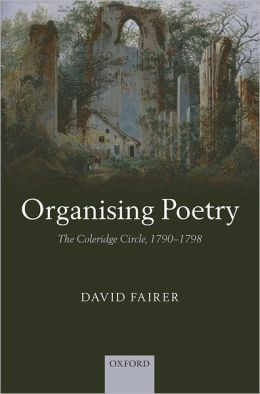 Organising Poetry: The Coleridge Circle, 1790-1798