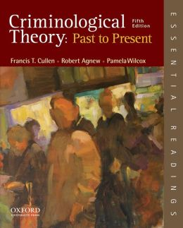 Criminological Theory: Past to Present--Essential Readings