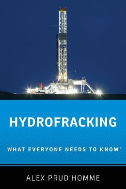 Hydrofracking: What Everyone Needs to Know by Alex Prud'homme