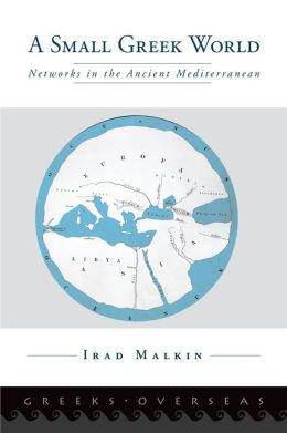 A Small Greek World: Networks in the Ancient Mediterranean