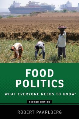 Food Politics: What Everyone Needs to Know