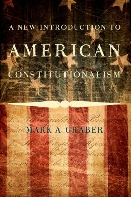 A New Introduction to American Constitutionalism