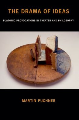 The Drama of Ideas: Platonic Provocations in Theater and Philosophy